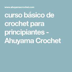 curso básico de crochet para principiantes - Ahuyama Crochet