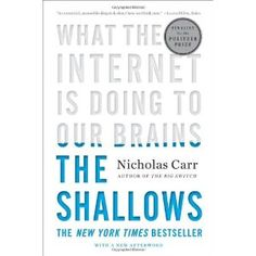 The Shallows: What the Internet Is Doing to Our Brains (Paperback) http://www.amazon.com/dp/0393339750/?tag=wwwmoynulinfo-20 0393339750