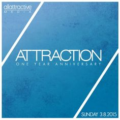 ATTRACTION One Year Anniversary Sunday March 8th OAKLAND CA by Allattractive
