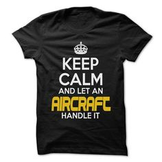 Keep Calm And Let ... Aircraft Handle It - Awesome Keep - #cute tee #tshirt necklace. LIMITED TIME PRICE => https://www.sunfrog.com/Hunting/Keep-Calm-And-Let-Aircraft-Handle-It--Awesome-Keep-Calm-Shirt-.html?68278
