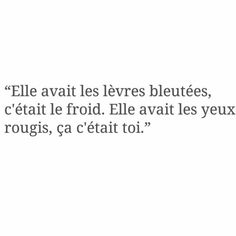 She had blue lips, that was the cold. She had red eyes, that was you. Sad Quotes, Book Quotes, Life Quotes, Complicated Love, Dear Self, Quotes White, Bad Mood, French Quotes, Pretty Words