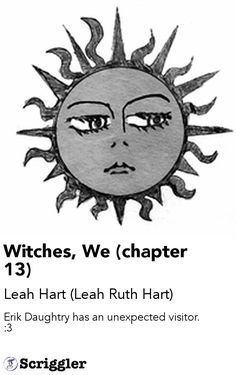 Witches, We (chapter 13) by Leah Hart (Leah Ruth Hart) https://scriggler.com/detailPost/story/39395