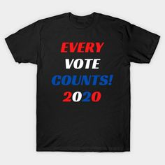 Every Vote Counts 2020 Vote Counting, Shop Around, Online Shopping Stores, Mens Tops, T Shirt, Gifts, Fashion, Presents, Tee Shirt
