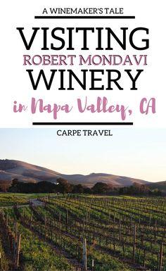 Why you should visit Robert Mondavi Winery in Napa Valley, California.   Napa Valley wineries   Napa Valley wine tasting   Napa Valley wine map   Napa Valley vineyard #NapaValley #Napawine #Wine via @elainschoch