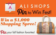 """Ali Shops """"Pin to Win"""" Fest  Pin your fall fashion favorites September 4-18, 2012 for a chance to win a $1,000 Shopping Spree!  September 4, 2012 - September 18, 2012 #Alishopspinfest"""