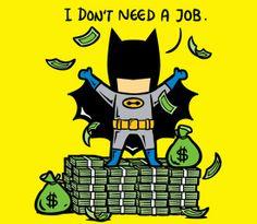 Part Time Job Superhero Series 010 - No Job. You don't need a part-time job when you're Batman! Batman Wallpaper, Funny Illustration, Illustrations, Geeks, Wallpapper Iphone, Nananana Batman, Jobs In Art, Job Humor, Hq Dc