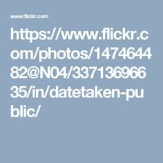 https://www.flickr.com/photos/147464482@N04/33713696635/in/datetaken-public/