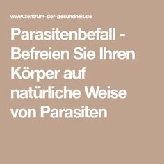 Parasitenbefall - Befreien Sie Ihren Körper auf natürliche Weise von Parasiten