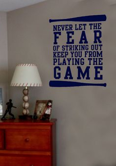 Never Let the Fear of striking out Keep you from Playing the Game Baseball Vinyl Wall Art Decal Sports Baseball, Baseball Players, Baseball Games, Baseball Mom, Basketball, Tattoo Time, Vintage Room, Vinyl Wall Art, Wall Decals