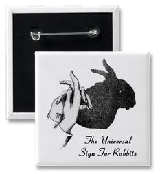 The Universal Sign For Rabbits - button #humor #buttons #vintage #funny