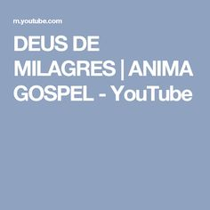 DEUS DE MILAGRES | ANIMA GOSPEL - YouTube