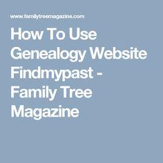 How To Use Genealogy Website Findmypast - Family Tree Magazine