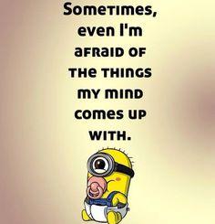 Very afraid! lol