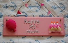 Handmade Personalised Birthday Sign with Felt Cake and Balloon Note Fonts, Felt Cake, Local Craft Fairs, Mollie Makes, Birthday Messages, Home Decor Items, Hand Stitching, Making Out, Color Schemes