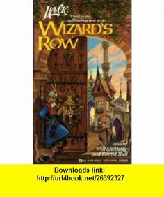 Wizards Row (Liavek #3) (9780441481903) Will Shetterly, Emma Bull, Darrell K. Sweet , ISBN-10: 0441481906  , ISBN-13: 978-0441481903 ,  , tutorials , pdf , ebook , torrent , downloads , rapidshare , filesonic , hotfile , megaupload , fileserve