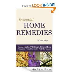 Save $7.99 Kindle Freebie: Essential Home Remedies |  Staying Healthy With Simple, Natural Home Remedies From The Pantry And The Garden