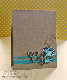 Handmade card by Chrissy L using the Coffee set and word die from Verve.  #vervestamps  #nationalcoffeeday #coffeeloversbloghop