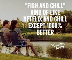 """""""Fish and chill"""" kind of like netflix and chill except 1000% better. #countryquotes #countrycouples #countrylife #countrystyle #redneckcouples #countrysayings #countrylove #countrymusicbuddy Country Couples Quotes, Country Music Quotes, Country Music Lyrics, Country Songs, Couple Quotes, Country Dates, Cute N Country, Country Life, Fake Smile Quotes"""