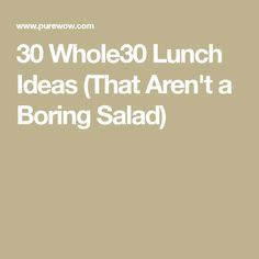 30 Whole30 Lunch Ideas (That Aren't a Boring Salad)