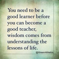 #wisdom comes from understanding the lessons of life.
