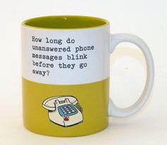 Hallmark Coffee Mug How Long Do Unanswered Phone Messages Blink Green #Hallmark