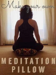Meditation pillows rock. Elevating your hips over your knees a bit lets you sit taller and for longer periods of time so you can do your thing. Do you love the pillows at your local studio? Do you want one for your home without necessarily spending the $60-80ish bucks they can go for online? Then...