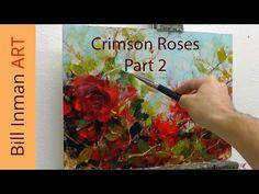 Art Class Oil Painting Demo Part 2 Crimson Roses - Muncie, Indiana - YouTube