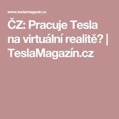 ČZ: Pracuje Tesla na virtuální realitě? Tesla Motors
