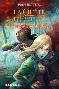 La quête d'Ewilan T2 : les frontières de glace | Rageot.fr