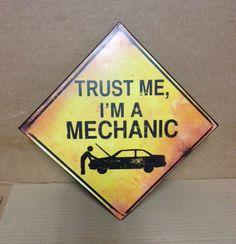 TRUST ME I'M A MECHANIC METAL SIGN MAN CAVE BAR GARAGE FORD CHEVY DODGE