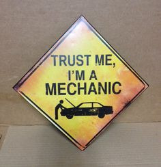 TRUST ME I'M A MECHANIC METAL SIGN MAN CAVE BAR GARAGE FORD CHEVY DODGE