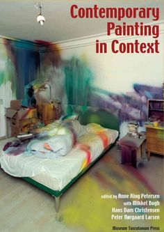 Contemporary painting in context / edited by Anne Ring Petersen