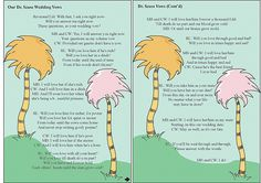 Oh yeah!  This is so Alex and I.  Dr. Seuss wedding vows!  But I wonder what the older guests would think?