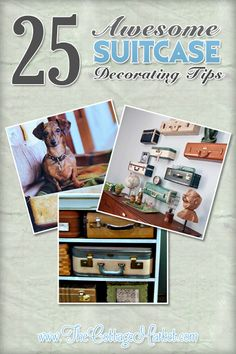 25 Awesome Suitcase Decorating Tips - The Cottage Market #SuitcaseDecorating, #SuitcaseDecoratingTips, #VintageSuiteCaseIdeas