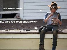 The Walking Dead - why doesn't Carl want to share, huh? Won't stay in the house, won't share his pudding...what a jerk.