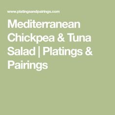 This Mediterranean Chickpea Tuna Salad is the perfect dish for when you're trying to eat lighter but still want a delicious meal. Tuna Rice, Chickpea Tuna, Tuna Salad, Tuna Fish Salad