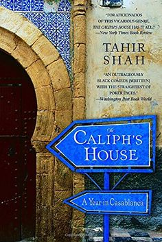 Book Review: The Caliph's House is a fabulous story about a family's year spent in Casablanca renovating an old, sprawling Moroccan villa. Told with honesty and humour, Shah details the many missteps along the way and provides good insight into some of the customs and superstitions of Morocco which combined make this an extremely pleasant way to while away the time.