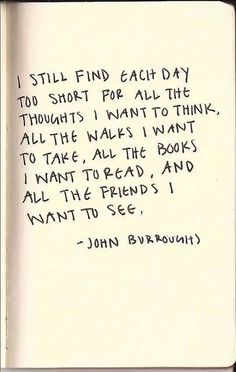 John Burroughs Quote | Walks I Want to Take | Books to Read | Friends to See