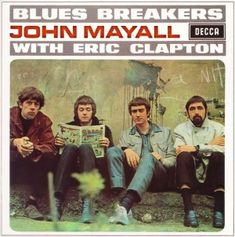 John Mayall & The Bluesbreakers - Bluesbreakers with Eric Clapton (1966)