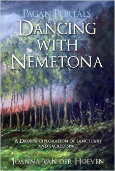Pagan Portals - Dancing with Nemetona: A Druid's exploration of sanctuary and sacred space: Amazon.co.uk: Joanna van der Hoeven: Books