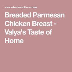 Breaded Parmesan Chicken Breast - Valya's Taste of Home