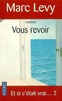 Et si c'était vrai ... 2 Good Books, Books To Read, My Books, Marc Lévy, Lus, Lectures, Romans, Romance Books, Movies Showing