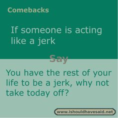 Snappy Comebacks for all situations, # # Funny Insults And Comebacks, Savage Comebacks, Snappy Comebacks, Clever Comebacks, Funny Comebacks, Comebacks Sassy, Best Comebacks Ever, Awesome Comebacks, Insulting Quotes