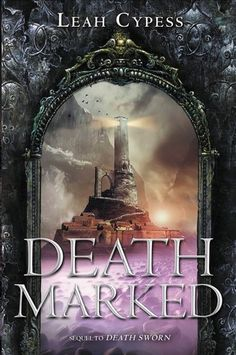 Cover Reveal: Death Marked (Death Sworn #2) by Leah Cypess  -On sale March 3rd 2015 by Greenwillow Books -A young sorceress's entire life has been shaped to destroy the empire controlling her world. But if everything she knows is a lie, will she even want to fulfill her destiny? The sequel to Death Sworn is just as full of magic and surprising revelations, and will thrill fans of Leigh Bardugo and Robin LaFevers.