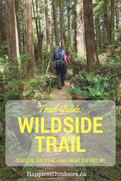 A Complete Trail Guide to the Wildside Trail: Coastal Backpacking near Tofino, BC