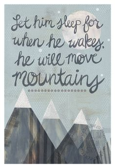 From the time they are just your little one, kids can accomplish amazing feats. Inspire your little one to achieve greatness with this Let Her Sleep Canvas Wall Art from Oopsy Daisy and the words: Let her sleep for when she wakes, she will move mountains. The Words, Cool Words, Life Quotes Love, Great Quotes, Inspirational Quotes, Motivational, Awesome Quotes, Epic Quotes, Life Sayings