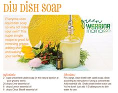 DIY Dish Soap: Use doTERRA essential oils (try Lemon, Lime, and Citrus Bliss) along with unscented Castille soap to create your own, money-saving natural dish soap. More ideas at http://www.greenwarriormama.com.