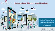 Customized Mobile Applications:- Optimal Technologies for Mobile Application Development more info-> http://www.eruditewebsolutions.com/services.php #Applications #MobileApplication #ApplicationDevelopment #MobileApplicationDevelopment