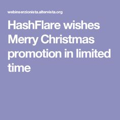 HashFlare wishes Merry Christmas promotion in limited time