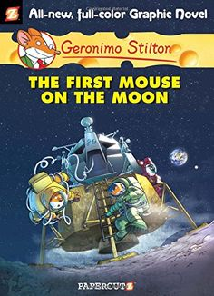 Geronimo Stilton Graphic Novels #14: The First Mouse on the Moon by Geronimo Stilton http://www.amazon.com/dp/1597077313/ref=cm_sw_r_pi_dp_JQvPvb09BV302
